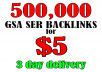 500,000 GSA SER Backlinks - Dofollow, Fast Ranking