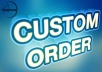 Custom-Order-Service-For-My-Clients-for-1