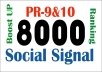 Real 8000 (PR-10 &9) social signals to boost your ranking on Google