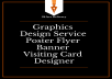 Graphics Design Service Poster Flyer Banner Visiting Card Designer