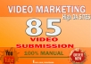 manually make video submission on 85 video sharing sites with high da and pa