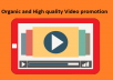 Organic and High quality Video promotion