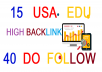 15 USA EDU 40 DO FOLLOW High_Authority Backlinks for better ranking for your websites.