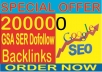 SEO Campaign-  Do 200,000 GSA SER Dofollow Backlinks Boost your Google rank