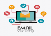 we will Run email marketing for you